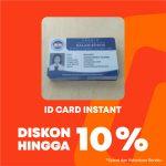 Diskon Hingga 10% ID Card Instant